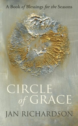 Circle of Grace: A Book of Blessings for the Seasons