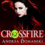 Crossfire: Book 1, The Omega Group | Andrea Domanski