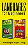 Learn Languages & Spanish : 2 Books in 1! Learn Languages: A Simple and Easy Guide for Beginners to Learn Any Foreign Language AND A Fast and Easy Guide ... Language, Foreign Language, Learn Spanish)