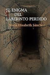 El enigma del laberinto perdido (Spanish Edition) Paperback