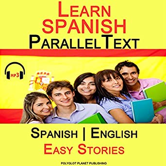 Learn Spanish - Parallel Text - Easy Stories (Bilingual