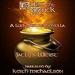 Just My Luck: A Luck Series Novella: The Luck Series Book 4 | Jaclyn Weist