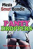Panty Droppers (10 STORIES/10 AUTHORS MEGA SMUT BUNDLE)