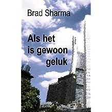 Als het is gewoon geluk (Dutch Edition)