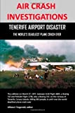 AIR CRASH INVESTIGATIONS: TENERIFE AIRPORT DISASTER, THE WORLD'S DEADLIEST PLANE CRASH EVER