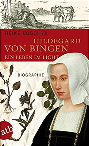 Hildegard von Bingen. Ein
