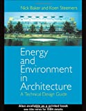 Energy and Environment in Architecture: A Technical Design Guide, Nick Baker, Koen Steemers, 0419227709