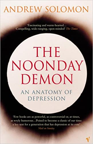 Image result for The Noonday Demon: An Atlas of Depression