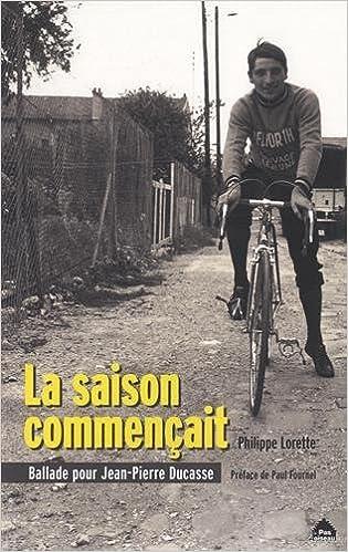 Lire en ligne La saison commencait, ballade pour Jean-Pierre Ducasse pdf epub
