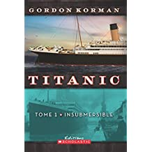 Titanic : N° 1 - Insubmersible (French Edition)