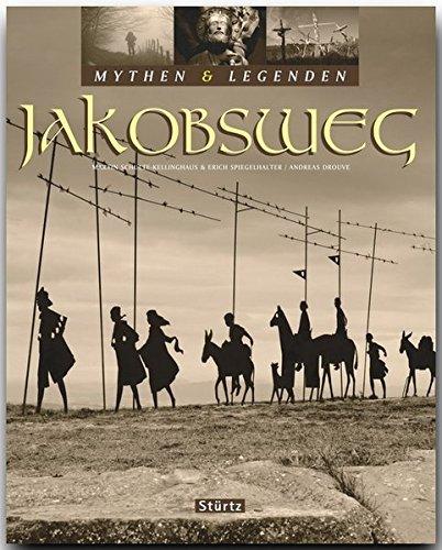 Mythen und Legenden: Jakobsweg