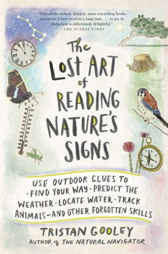 The Lost Art of Reading Nature's Signs: Use Outdoor Clues to Find Your Way, Predict the Weather, Locate Water, Track Animals_and Other Forgotten Skills (Natural Navigation) (Climbing To Good English compare prices)
