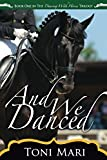 And We Danced (Dancing With Horses) (Volume 1)