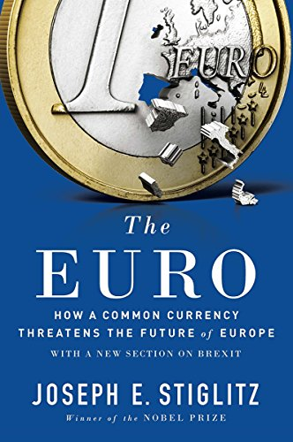 - The Euro: How a Common Currency Threatens the Future of Europe