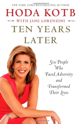 Image of Ten Years Later: Six People Who Faced Adversity and Transformed Their Lives