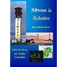 Stress is Relative: Memoir of an Air Traffic Controller