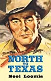 North to Texas, Noel M. Loomis, 1602857067