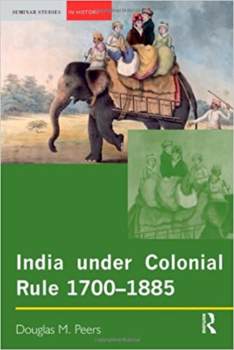 india under colonial rule 1700 1885 peers douglas m
