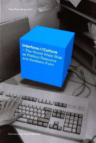 Interface://Culture: The World Wide Web as a Political Resource and Aesthetic Form