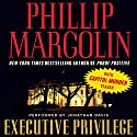 Executive Privilege Audiobook by Phillip Margolin Narrated by Jonathan Davis