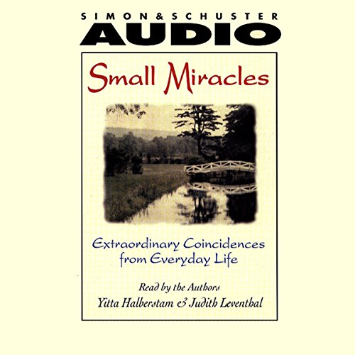 Small Miracles: Extraordinary Coincidences from Everyday Life Audiobook [Free Download by Trial] thumbnail