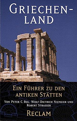 Griechenland: Ein Führer zu den antiken Stätten (Reclams Universal-Bibliothek)