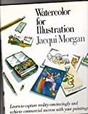 Watercolor for Illus, Jacqui Morgan, 0823056589