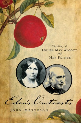 Eden's Outcasts: The Story of Louisa May Alcott and Her Father cover