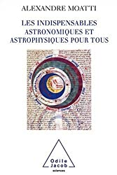 Les Indispensables astronomiques et astrophysiques pour tous