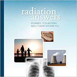 Book Radiation Answers: Answers to Your Questions About Radiation and You
