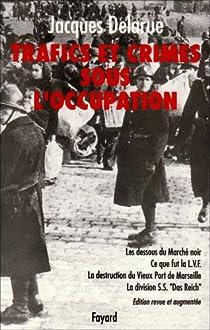 Trafics et crimes sous l'occupation par Delarue