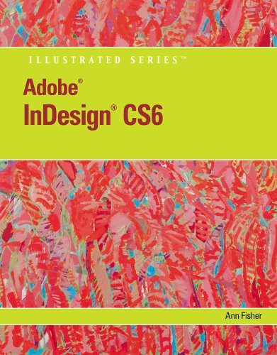 By Ann Fisher Adobe InDesign CS6 Illustrated with Online Creative Cloud Updates (1st Edition) ebook