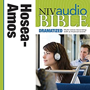 NIV Audio Bible: Hosea, Joel, and Amos (Dramatized) Audiobook