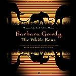The White Bone: A Novel | Barbara Gowdy