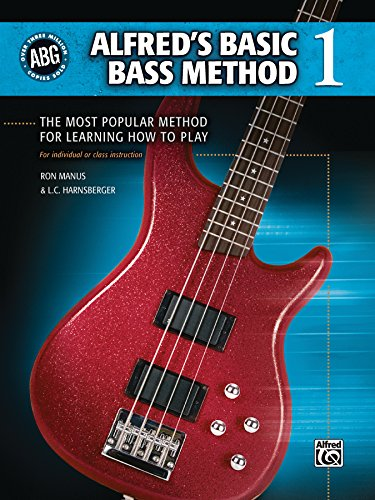 Alfred's Basic Bass Method, Bk 1: The Most Popular Method for Learning How to Play (Alfred's Basic Bass Guitar (Bass Guitar Lesson Book)