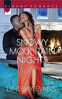 Snowy Mountain Nights (Kimani Romance) by [Evans, Lindsay]