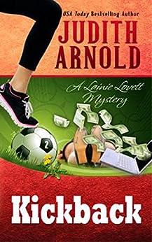Kickback: A Lainie Lovett Mystery (The Lainie Lovett Mysteries Book 2) by [Arnold, Judith]