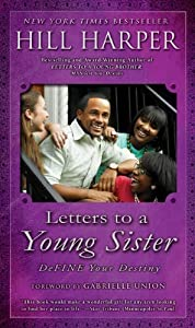 Letters to a Young Sister: DeFINE Your Destiny by Hill Harper (2009-05-05)