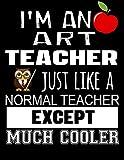I'm An Art Teacher Just Like A Normal Teacher
