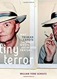 Image of Tiny Terror: Why Truman Capote (Almost) Wrote Answered Prayers (Inner Lives)