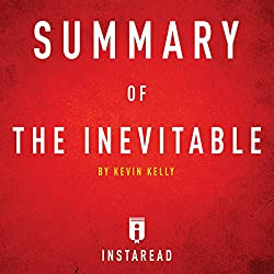 Summary of The Inevitable by Kevin Kelly