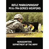 Rifle Marksmanship M16-/M4-Series Weapons