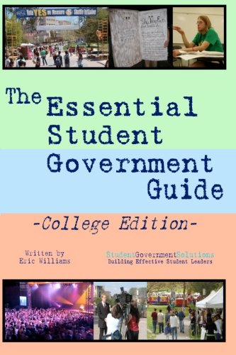 The Essential Student Government Guide - College Edition