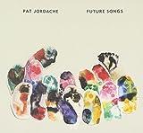 Future Songs by Pat Jordache (2011-04-26)