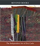 Beyond Books : The Independent Art of Eric Carle Exhibition Catalog, Eric Carle, The Eric Carle Museum of Picture Book Art, Grace Glueck, 1592880290