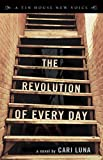 img - for The Revolution of Every Day (Tin House New Voice) book / textbook / text book