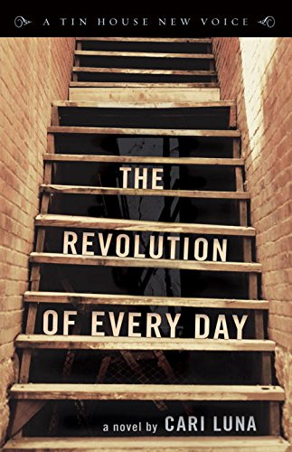 The Revolution of Every Day (Tin House New Voice)
