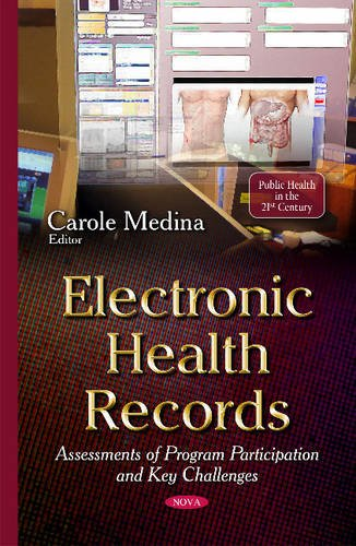 Electronic Health Records: Assessments of Program Participation and Key Challenges (Public Health in the 21st Century)