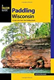 Paddling Wisconsin%3A A Guide to the Sta...