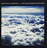 Mothership Returns by Return to Forever (2013-01-29)